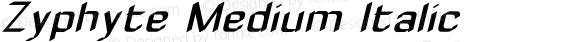 Zyphyte Medium Italic 1.0 2003-10-24