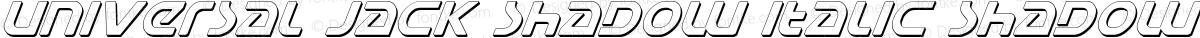 Universal Jack Shadow Italic Shadow Italic