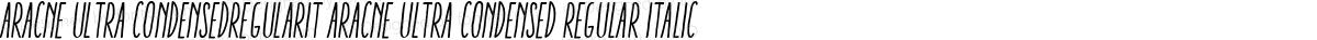 Aracne Ultra CondensedRegularIt Aracne Ultra Condensed Regular Italic