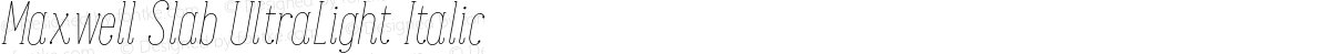 Maxwell Slab UltraLight Italic