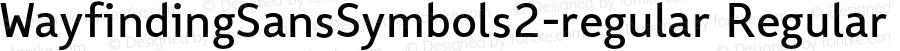 WayfindingSansSymbols2-regular Regular Version 1.100;PS 001.100;hotconv 1.0.70;makeotf.lib2.5.58329;com.myfonts.fdi.wayfinding-sans-symbols.2.wfkit2.3Uxf