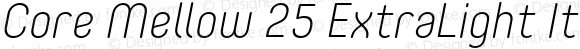 Core Mellow 25 ExtraLight Italic