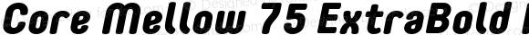 Core Mellow 75 ExtraBold Italic