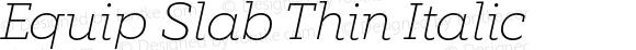 Equip Slab Thin Italic
