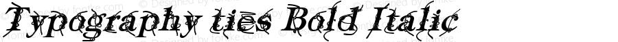Typography ties Bold Italic Version 1.000
