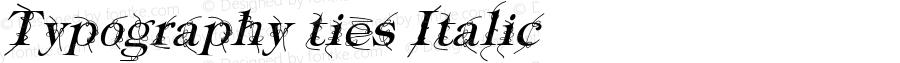 Typography ties Italic Version 1.000