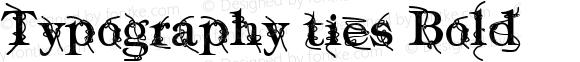 Typography ties Bold Version 1.000
