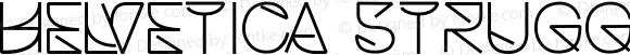 Helvetica Struggle Regular Version 1.00 2014