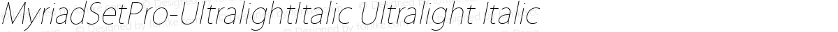 MyriadSetPro-UltralightItalic Ultralight Italic