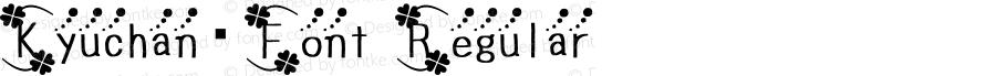 Kyuchan_Font Regular Version 5.00 November 16, 2013