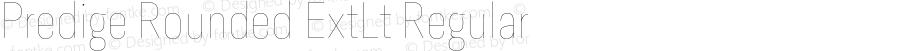 Predige Rounded ExtLt Regular Version 1.000;PS 001.000;hotconv 1.0.70;makeotf.lib2.5.58329;com.myfonts.typedynamic.predige-rounded.hairline.wfkit2.484u