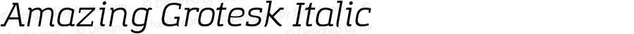 Amazing Grotesk Italic Version 1.001