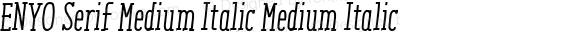 ENYO Serif Medium Italic Medium Italic