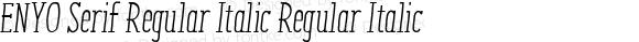 ENYO Serif Regular Italic Regular Italic