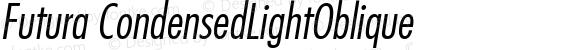 Futura CondensedLightOblique