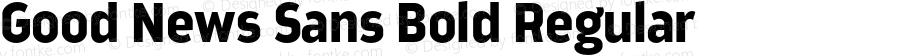 Good News Sans Bold Regular Version 1.000;PS 001.000;hotconv 1.0.70;makeotf.lib2.5.58329