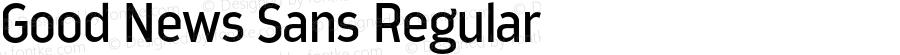 Good News Sans Regular Version 1.000;PS 001.000;hotconv 1.0.70;makeotf.lib2.5.58329