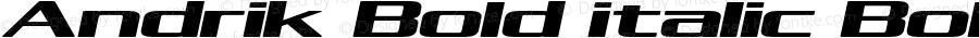 Andrik Bold italic Bold Italic Version 1.000