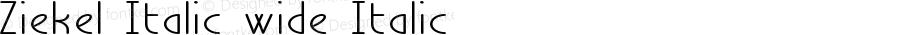 Ziekel Italic wide Italic Version 1.000