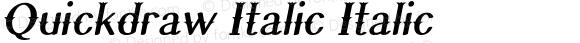 Quickdraw Italic Italic