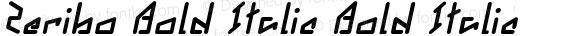 Zeribo Bold Italic Bold Italic Version 1.000