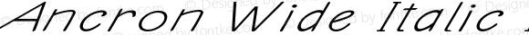 Ancron Wide Italic Italic Version 1.000