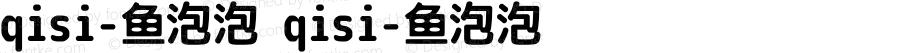 qisi-鱼泡泡 qisi-鱼泡泡 Version 1.00 August 14, 2014, initial release