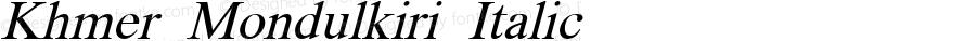 Khmer Mondulkiri Italic Version 7.100; 2013