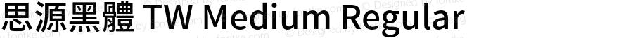 思源黑體 TW Medium Regular Version 1.001;PS 1.001;hotconv 1.0.78;makeotf.lib2.5.61930