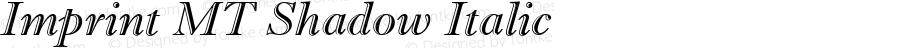 Imprint MT Shadow Italic Version 1.00