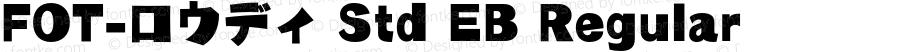 FOT-ロウディ Std EB Regular Version 1.200;PS 1;hotconv 1.0.38;makeotf.lib1.6.5960