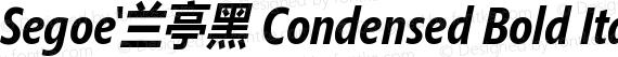 Segoe'兰亭黑 Condensed Bold Italic preview image