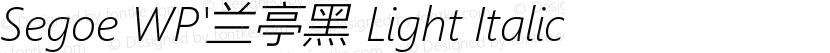 Segoe WP'兰亭黑 Light Italic Preview Image