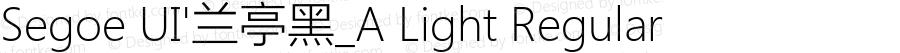 Segoe UI'兰亭黑_A Light Regular Version 5.12