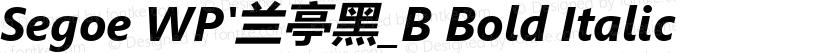 Segoe WP'兰亭黑_B Bold Italic Preview Image
