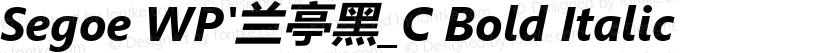 Segoe WP'兰亭黑_C Bold Italic Preview Image