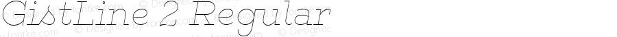 GistLine 2 Regular Version 1.000;com.myfonts.easy.yellow-design.gist.line-light.wfkit2.version.46hF