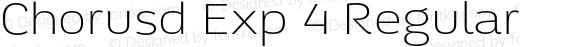 Chorusd Exp 4 Regular 001.001;com.myfonts.soneri.chorus.exp-ex-light.wfkit2.3T5R