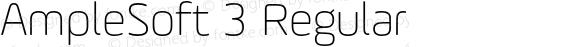 AmpleSoft 3 Regular 001.001;com.myfonts.easy.soneri.amplesoft.extra-light.wfkit2.version.4dmy