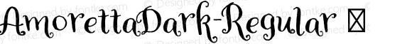 AmorettaDark-Regular ☞ Version 1.000;PS 001.000;hotconv 1.0.70;makeotf.lib2.5.58329;com.myfonts.easy.tart-workshop.amoretta.dark.wfkit2.version.4jJs