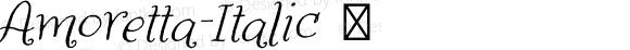 Amoretta-Italic ☞ Version 1.000;PS 001.000;hotconv 1.0.70;makeotf.lib2.5.58329;com.myfonts.easy.tart-workshop.amoretta.italic.wfkit2.version.4jJt
