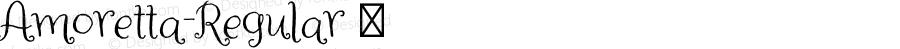 Amoretta-Regular ☞ Version 1.000;PS 001.000;hotconv 1.0.70;makeotf.lib2.5.58329;com.myfonts.easy.tart-workshop.amoretta.regular.wfkit2.version.4jJq