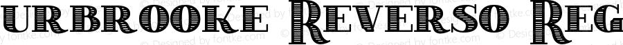 urbrooke Reverso Regular Version 1.000;PS 001.000;hotconv 1.0.70;makeotf.lib2.5.58329;com.myfonts.gatf.thurbrooke.reverso.wfkit2.43Lp