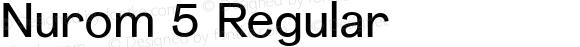 Nurom 5 Regular Version 1.001;PS 001.001;hotconv 1.0.56;makeotf.lib2.0.21325;com.myfonts.northernblock.nurom.medium.wfkit2.3Cw7