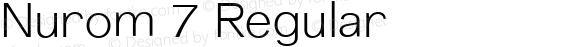 Nurom 7 Regular Version 1.001;PS 001.001;hotconv 1.0.56;makeotf.lib2.0.21325;com.myfonts.northernblock.nurom.light.wfkit2.3Cw8