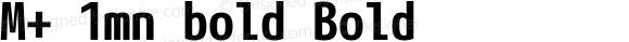 M+ 1mn bold Bold Version 1.059