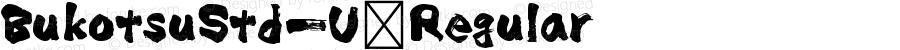 BukotsuStd-U Regular Version 0.00 November 27, 2014