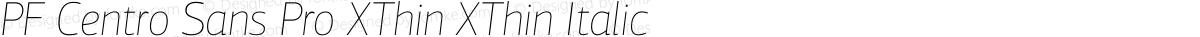 PF Centro Sans Pro XThin XThin Italic