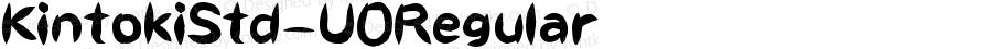 KintokiStd-U Regular Version 0.00 November 29, 2014