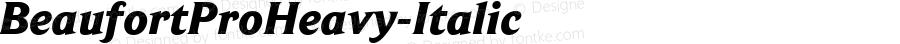 BeaufortProHeavy-Italic ☞ 001.000;com.myfonts.shinn.beaufort-pro.heavy-italic.wfkit2.35ey